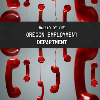 Ballad of the Oregon Employment Department