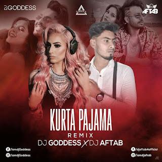 KURTA PAJAMA (REMIX) - DJ GODDESS X DJ AFTAB