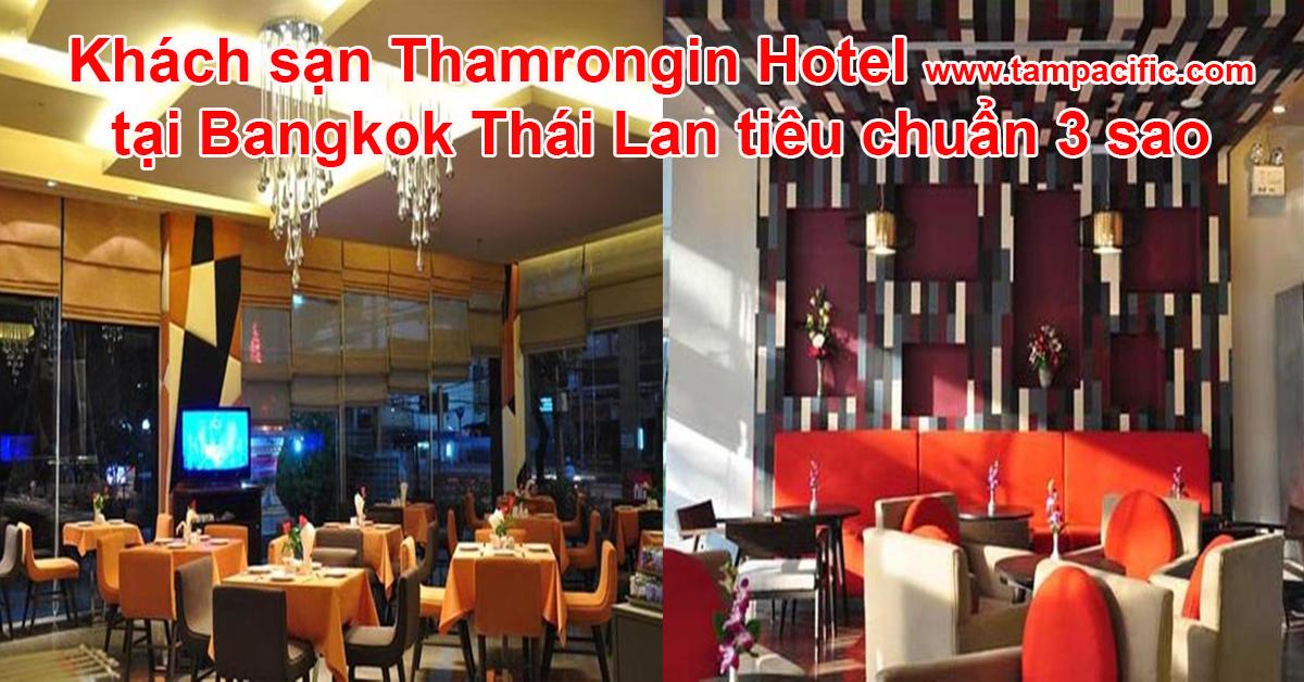 Khách sạn Thamrongin Hotel tại Bangkok Thái Lan tiêu chuẩn 3 sao