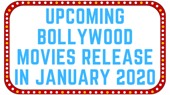 Upcoming Bollywood Movies Release Date in January 2020