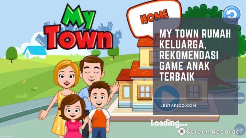 My Town Rumah Keluarga, Game Simulasi Yang Menambah Kreativitas Anak
