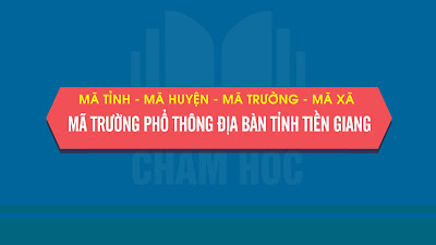 Mã tỉnh, Mã huyện, Mã trường phổ thông địa bàn tỉnh Tiền Giang