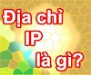 Địa chỉ IP là gì? Dùng để làm gì?