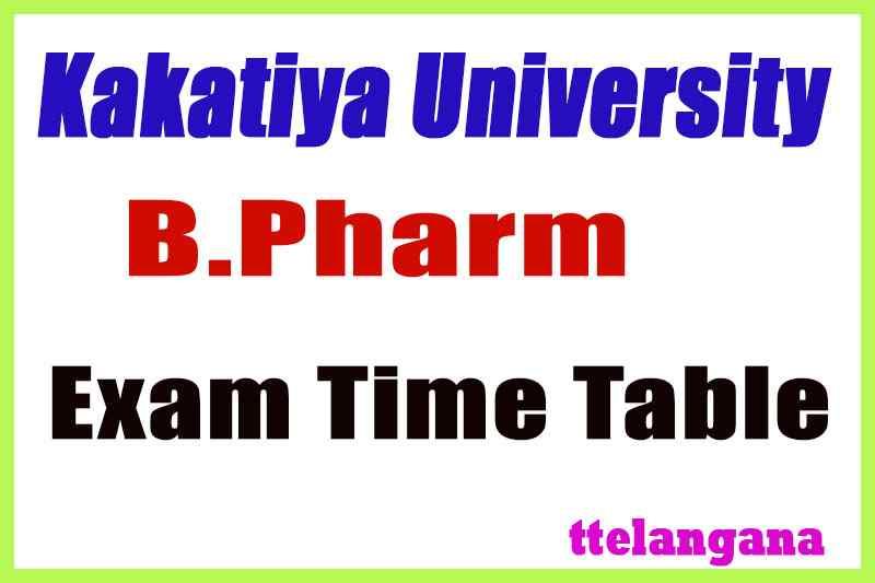 Kakatiya University B.Pharmacy Exam Time Table