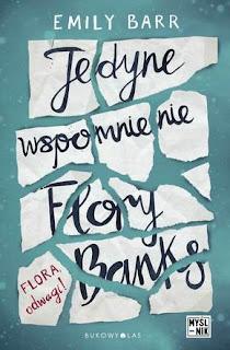Emily Barr. Jedyne wspomnienie Flory Banks.
