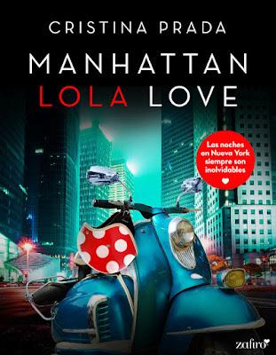 LIBRO - Manhattan Lola Love : Cristina Prada (Zafiro - 5 Julio 2016) NOVELA ROMANTICA ADULTA - EROTICA Edición digital ebook kindle A partir de 18 años | Comprar en Amazon España