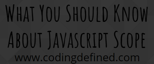 Coding Defined: What You Should Know About Javascript Scope