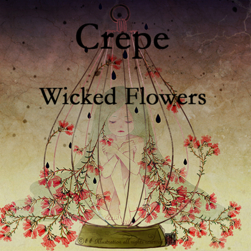 Crepe – Wicked Flowers – EP
