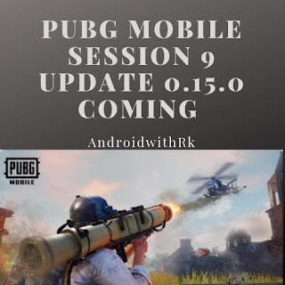 PUBG mobile session 9 update 0.15.0 coming , PUBG mobile session 9 release date