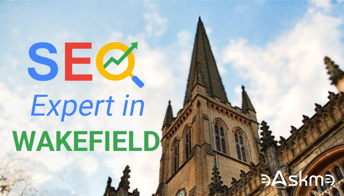 5 Reasons You Need SEO and Tips For Finding Experts In Wakefield: eAskme