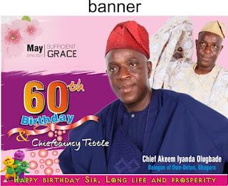 Chief Akeem Iyanda Olugbade Celebrates 60th Birthday Anniversary In Grand Style
