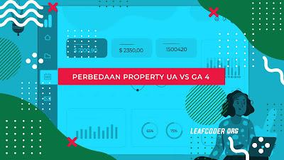 Apa beda property google analytics 4 dengan universal analytics