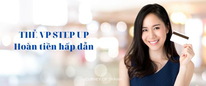 Thẻ tín dụng Step Up VPBank hoàn tiền hot nhất hiện nay
