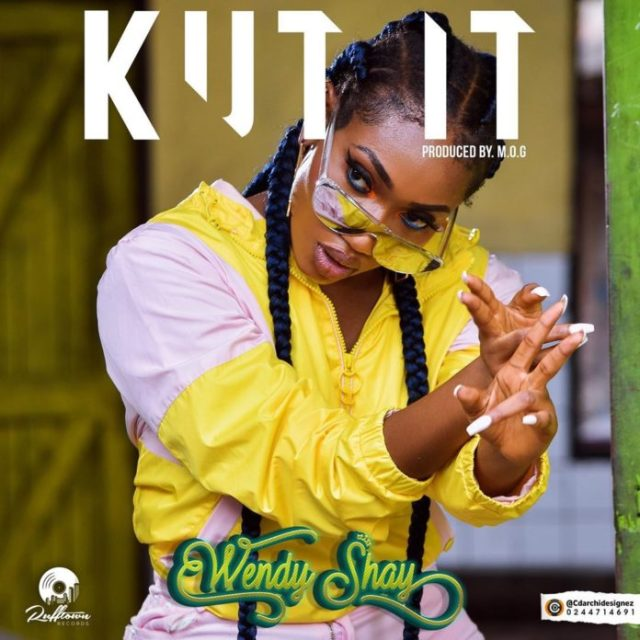 Wendy Shay Kut It Prod By M.O.G (Download)