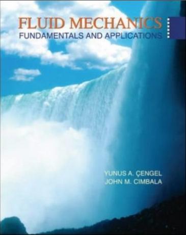 "Fluid_Mechanics Fundamentals and Applications"" - By- Yunus A. Cengel"