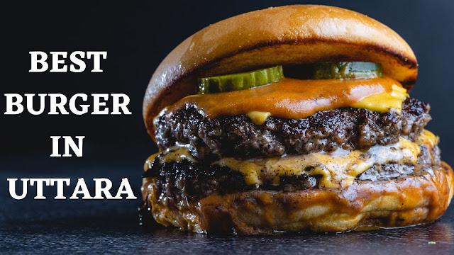 Best Burger in Uttara - Best Burger Restaurants in Uttara