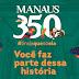 MANAUS COMEMORA 350 ANOS CONTANDO E CELEBRANDO SUA HISTÓRIA