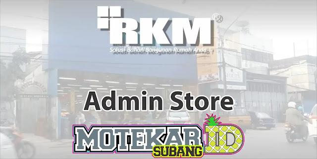 Lowongan Kerja Admin Store RKM Pamanukan Subang 2019