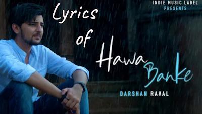 Hawa Banke song lyrics | Darshan Raval New Song 2019