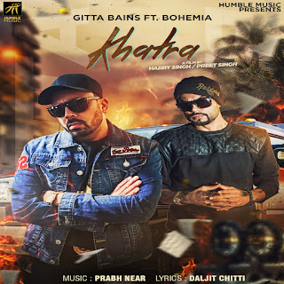Khatra Lyrics - Gitta bains ft. BOHEMIA Song