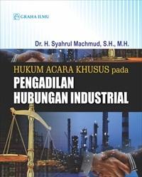 Hukum Acara Khusus pada Pengadilan Hubungan Industrial