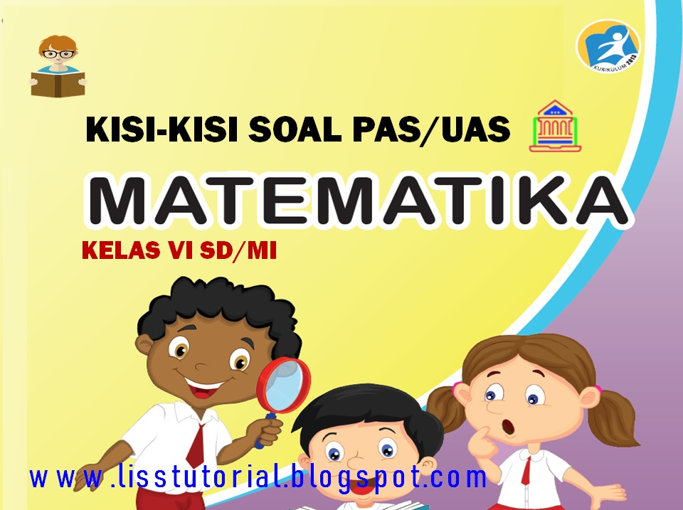 Kisi-kisi Soal PAS/UAS Matematika Kelas 6 SD/MI