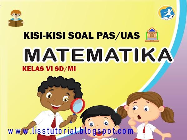 Kisi-kisi Soal PAS/UAS Matematika Kelas 6 SD/MI Semester 1 Kurikulum 2013