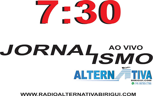 RÁDIO ALTERNATIVA: JORNALISMO ALTERNATIVA AS 07:30 HRS