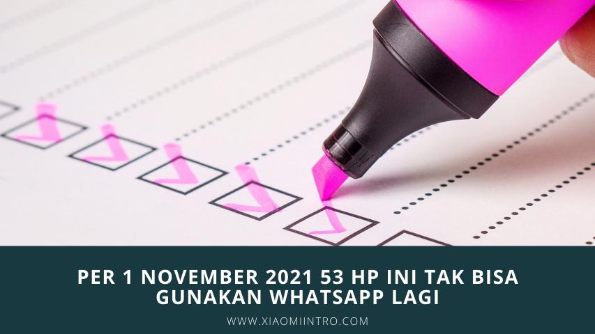 Per 1 November 2021 53 HP Ini Tak Bisa Gunakan Whatsapp Lagi