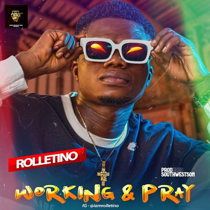[Music] Rolletino – Working & Pray