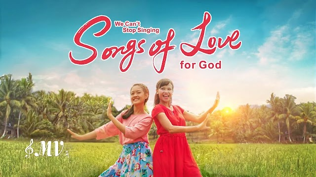 """We Can't Stop Singing Songs of Love for God"" 