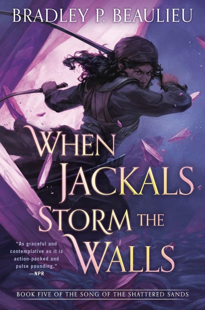 When Jackals Storm the Walls by Bradley Beaulieu