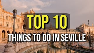 Top 10 Things To Do In Seville