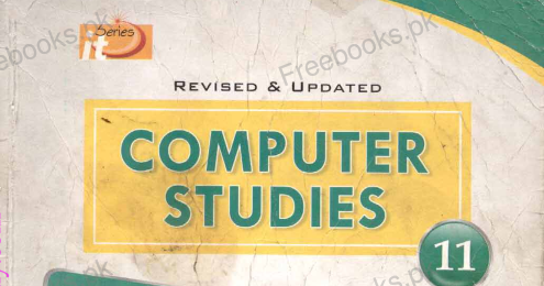 COMPUTER STUDIES for ICS - 11th Calss by IT Series - Riaz