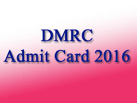 DMRC Admit Card/ Hall Ticket 2016 for (3428 Vacancy)