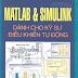 SÁCH SCAN - MATLAB & Simulink dành cho kỹ sư điều khiển tự động (Nguyễn Phùng Quang)