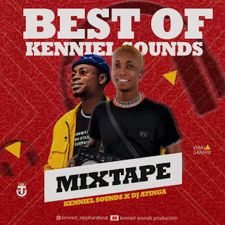 Download Full Mixtape : Best Of Kenniel Sounds Hosted By Dj Atinga