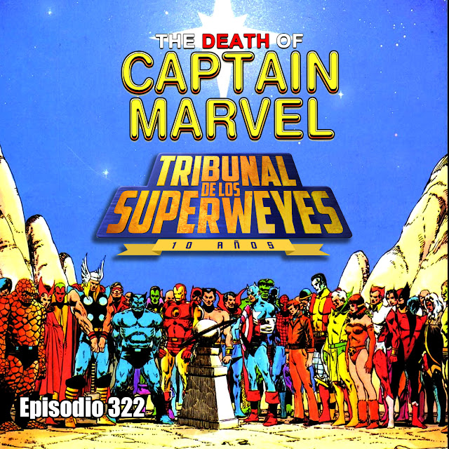 Episodio podcast de los Superweyes sobre la Vida y Muerte de Capitan Marvel de Jim Starlin