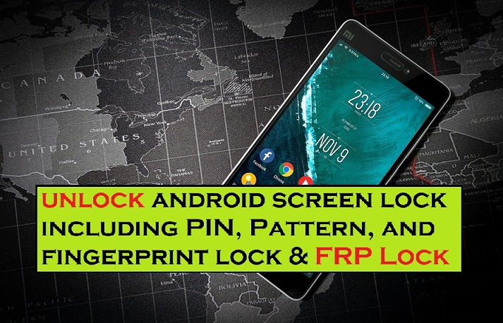 How to Remove Android lock screen, and Bypass Google Verification (FRP) Lock