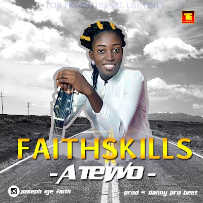 Music: Faithskills – Atewo