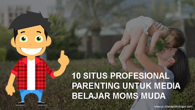 10 Situs Parenting Profesional, Cocok untuk Moms Muda