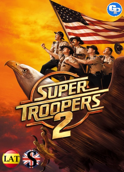 Super Troopers 2 (2018) HD 720P LATINO/INGLES
