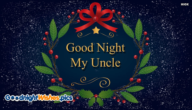Heartfelt Good Night Messages For Uncle