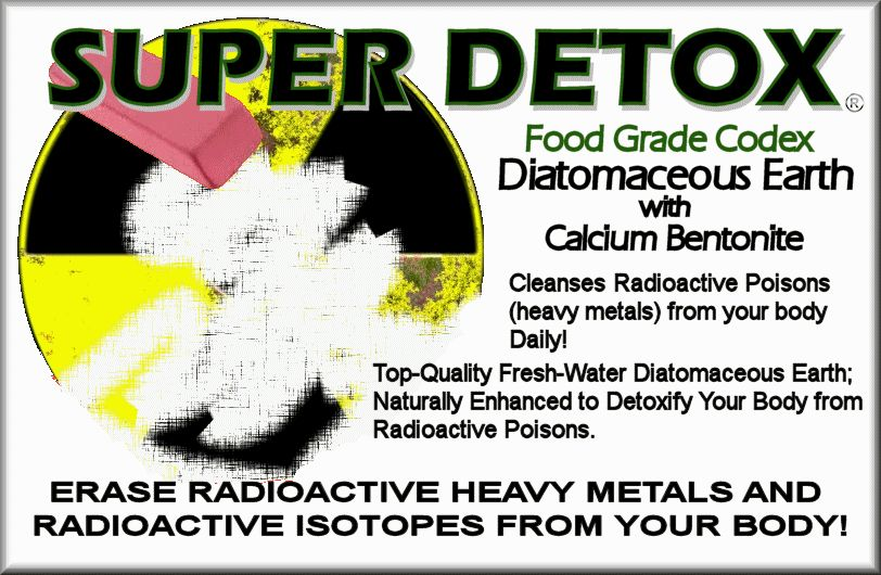 SUPER RADIATION DETOX: SUPER DETOX - Our Diatomaceous Earth