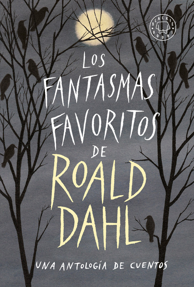 Los fantasmas favoritos de Roald Dahl [Blackie Books]