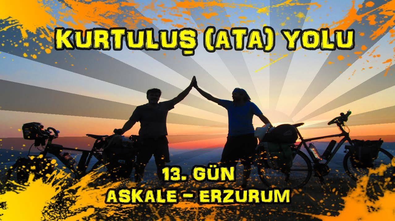 2019/06/24 Kurtuluş (Ata) yolu 13.gün Aşkale ~ Erzurum