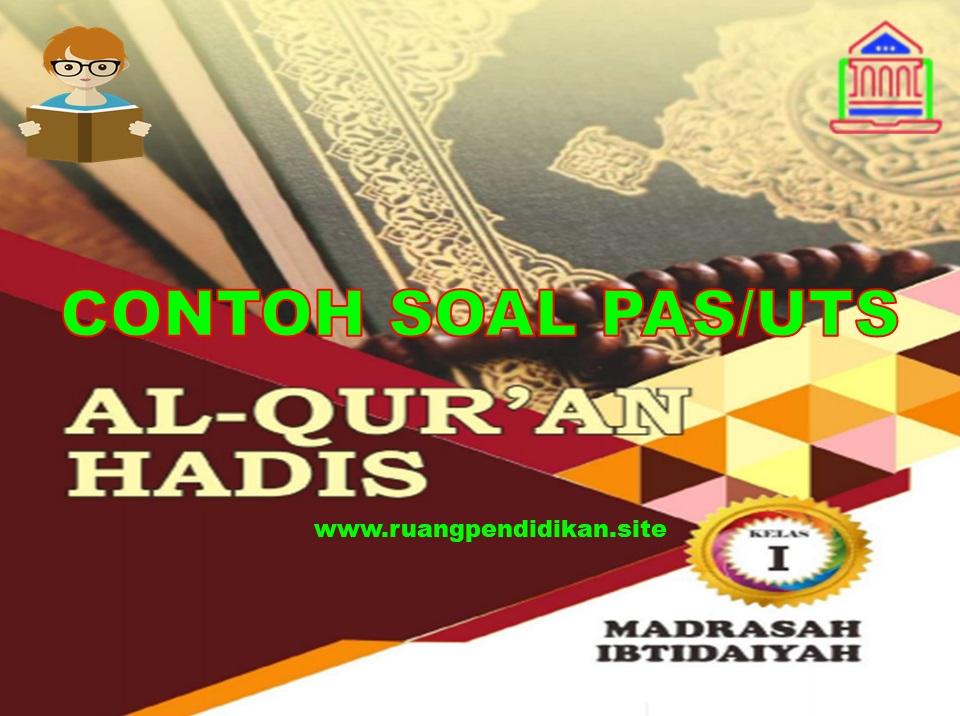 Contoh Soal PAS/UAS Qur'an Hadis Kelas 1 SD/MI