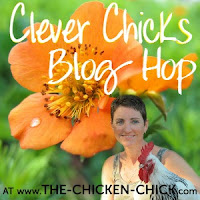 Clever Chicks Blog Hop at The Chicken Chick www.The-Chicken-Chick.com