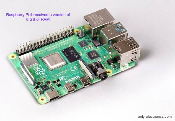 Raspberry Pi 4 received a version of 8 GB of RAM