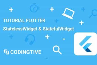 Tutorial Flutter StatelessWidget dan StatefulWidget Lengkap
